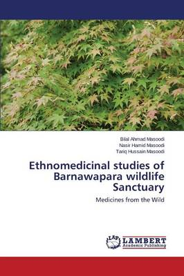 Ethnomedicinal Studies of Barnawapara Wildlife Sanctuary (Paperback)