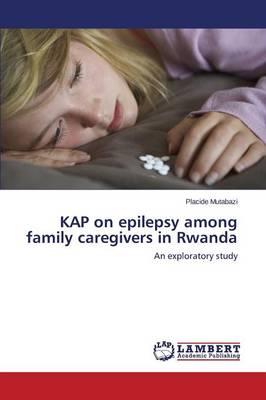 Kap on Epilepsy Among Family Caregivers in Rwanda (Paperback)