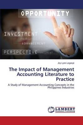 The Impact of Management Accounting Literature to Practice (Paperback)