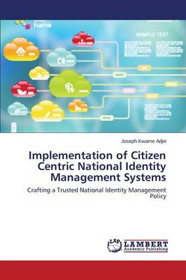 Implementation of Citizen Centric National Identity Management Systems (Paperback)