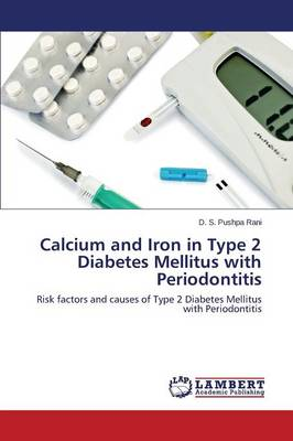 Calcium and Iron in Type 2 Diabetes Mellitus with Periodontitis (Paperback)