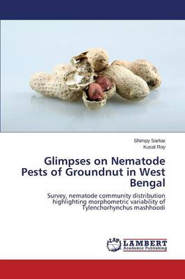 Glimpses on Nematode Pests of Groundnut in West Bengal (Paperback)