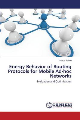 Energy Behavior of Routing Protocols for Mobile Ad-Hoc Networks (Paperback)