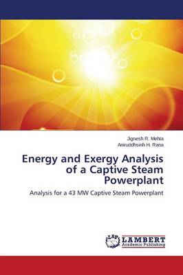 Energy and Exergy Analysis of a Captive Steam Powerplant (Paperback)