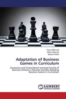 Adaptation of Business Games in Curriculum (Paperback)