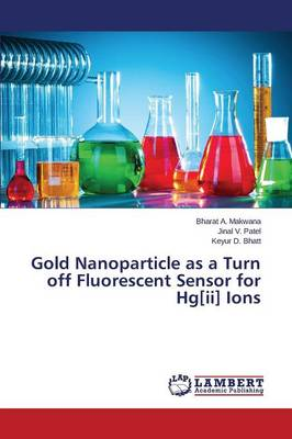 Gold Nanoparticle as a Turn Off Fluorescent Sensor for Hg[ii] Ions (Paperback)