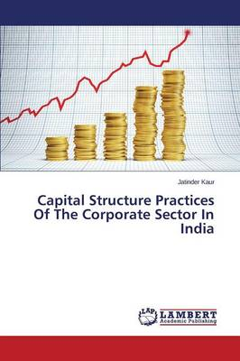Capital Structure Practices of the Corporate Sector in India (Paperback)