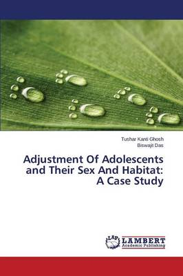 Adjustment of Adolescents and Their Sex and Habitat: A Case Study (Paperback)