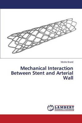 Mechanical Interaction Between Stent and Arterial Wall (Paperback)