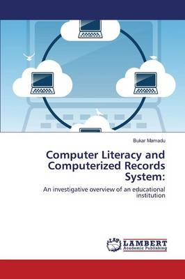 Computer Literacy and Computerized Record System (Paperback)