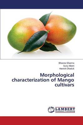 Morphological Characterization of Mango Cultivars (Paperback)