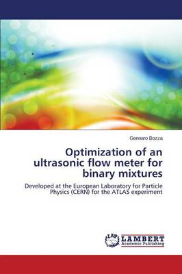 Optimization of an Ultrasonic Flow Meter for Binary Mixtures (Paperback)