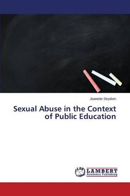 Sexual Abuse in the Context of Public Education (Paperback)