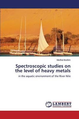 Spectroscopic Studies on the Level of Heavy Metals (Paperback)