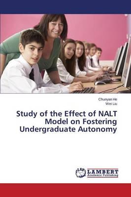 Study of the Effect of Nalt Model on Fostering Undergraduate Autonomy (Paperback)