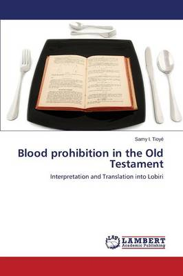Blood Prohibition in the Old Testament (Paperback)