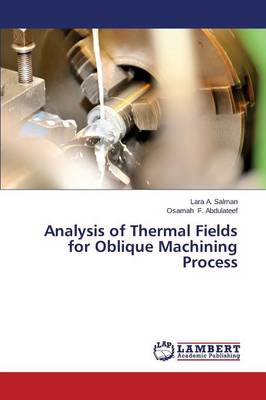 Analysis of Thermal Fields for Oblique Machining Process (Paperback)