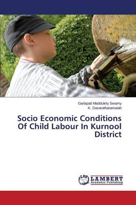 Socio Economic Conditions of Child Labour in Kurnool District (Paperback)