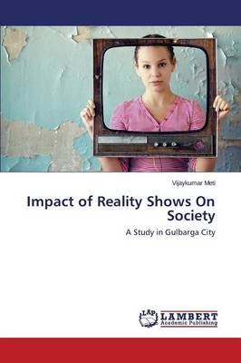 Impact of Reality Shows on Society (Paperback)