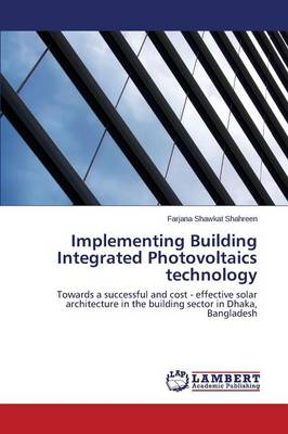 Implementing Building Integrated Photovoltaics Technology (Paperback)