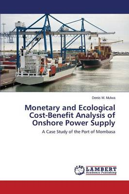 Monetary and Ecological Cost-Benefit Analysis of Onshore Power Supply (Paperback)