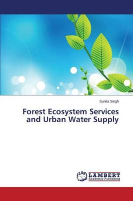 Forest Ecosystem Services and Urban Water Supply (Paperback)