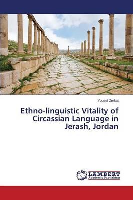 Ethno-Linguistic Vitality of Circassian Language in Jerash, Jordan (Paperback)