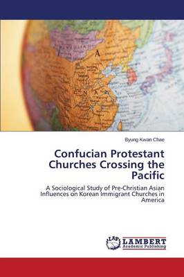 Confucian Protestant Churches Crossing the Pacific (Paperback)