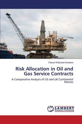 Risk Allocation in Oil and Gas Service Contracts (Paperback)