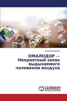 Omalodor - Nepriyatnyy Zapakh Vydykhaemogo Chelovekom Vozdukha (Paperback)