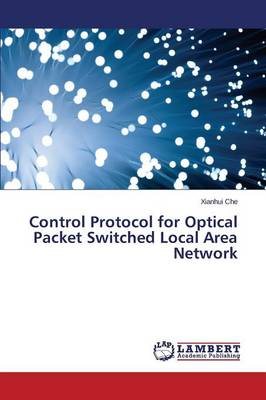 Control Protocol for Optical Packet Switched Local Area Network (Paperback)