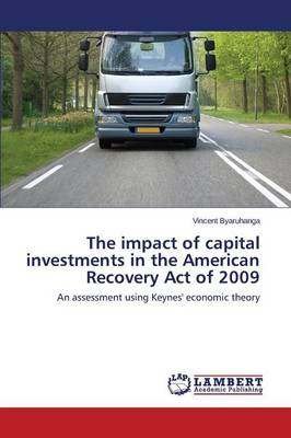 The Impact of Capital Investments in the American Recovery Act of 2009 (Paperback)