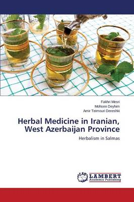 Herbal Medicine in Iranian, West Azerbaijan Province (Paperback)