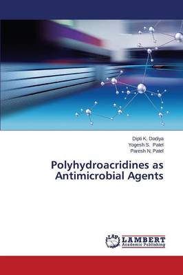 Polyhydroacridines as Antimicrobial Agents (Paperback)
