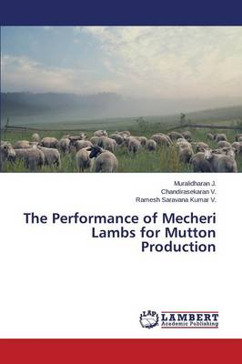 The Performance of Mecheri Lambs for Mutton Production (Paperback)