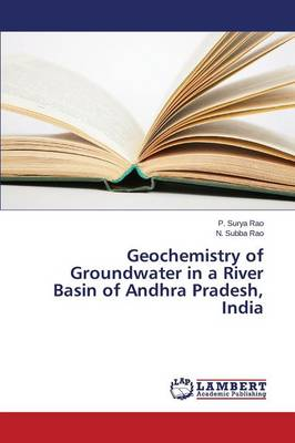 Geochemistry of Groundwater in a River Basin of Andhra Pradesh, India (Paperback)