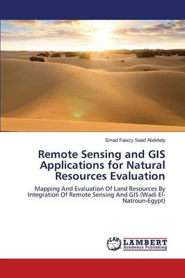 Remote Sensing and GIS Applications for Natural Resources Evaluation (Paperback)
