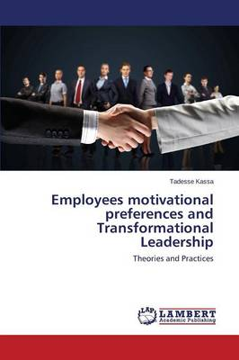 Employees Motivational Preferences and Transformational Leadership (Paperback)