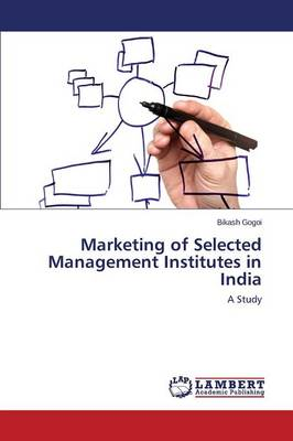 Marketing of Selected Management Institutes in India (Paperback)