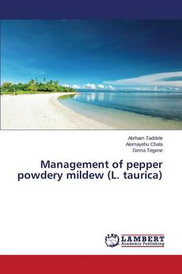 Management of Pepper Powdery Mildew (L. Taurica) (Paperback)