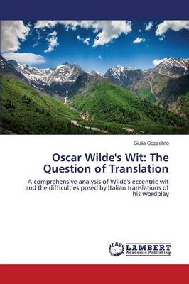 Oscar Wilde's Wit: The Question of Translation (Paperback)