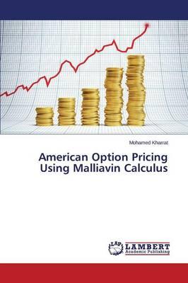 American Option Pricing Using Malliavin Calculus (Paperback)