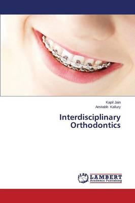 Interdisciplinary Orthodontics (Paperback)