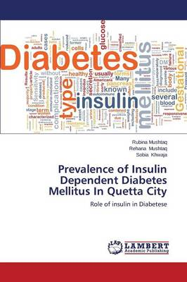 Prevalence of Insulin Dependent Diabetes Mellitus in Quetta City (Paperback)