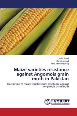 Maize Varieties Resistance Against Angomois Grain Moth in Pakistan (Paperback)