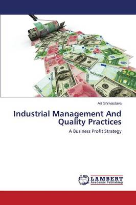 Industrial Management and Quality Practices (Paperback)