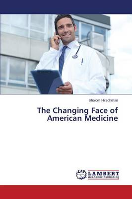 The Changing Face of American Medicine (Paperback)