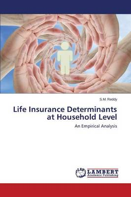Life Insurance Determinants at Household Level (Paperback)