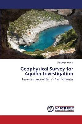 Geophysical Survey for Aquifer Investigation (Paperback)