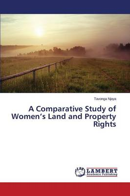 A Comparative Study of Women's Land and Property Rights (Paperback)
